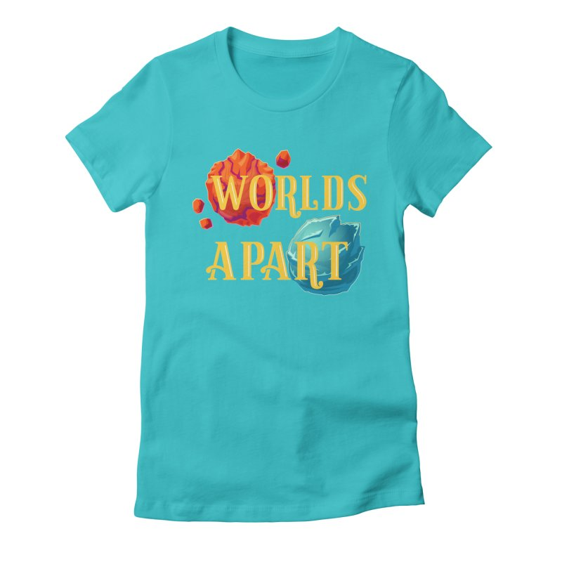 Worlds Apart Women's Fitted T-Shirt by My Shirty Life