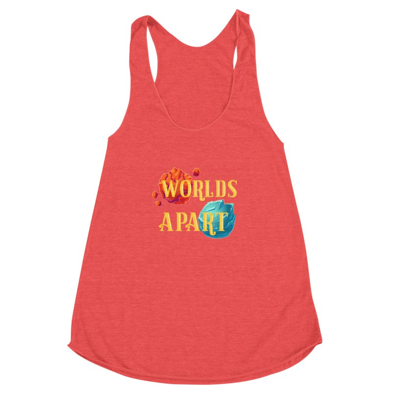 Worlds Apart Women's Racerback Triblend Tank by My Shirty Life