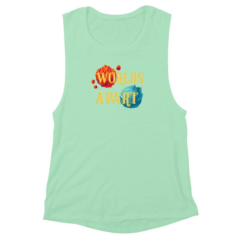 Worlds Apart Women's Muscle Tank by My Shirty Life