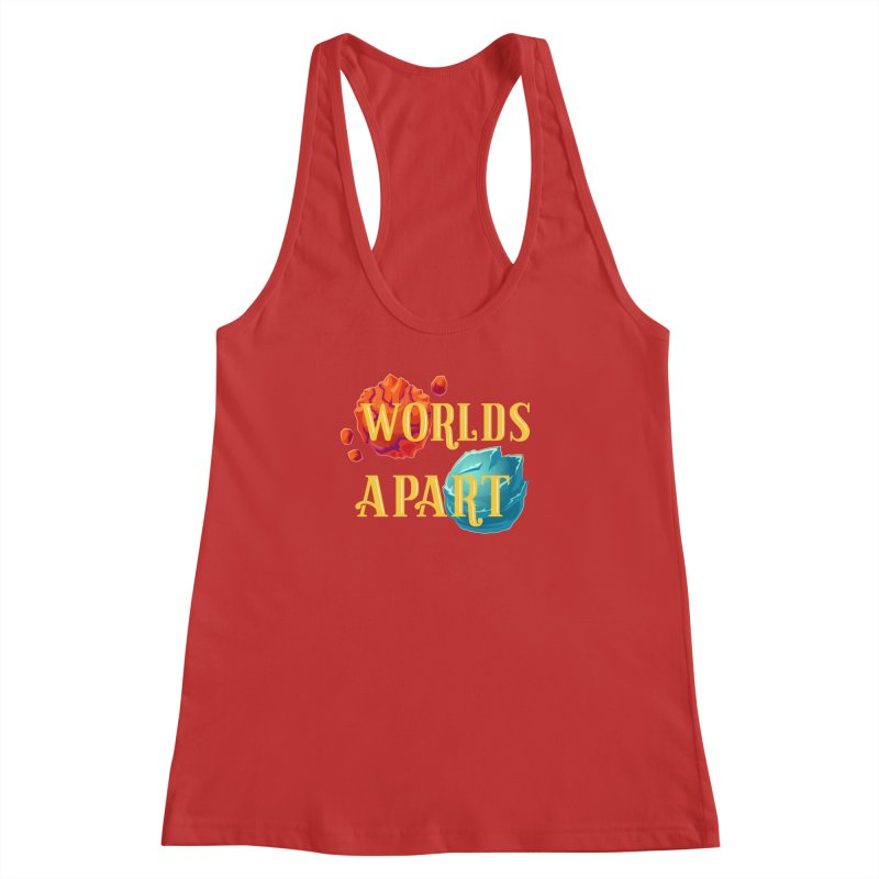 Worlds Apart Women's Racerback Tank by My Shirty Life