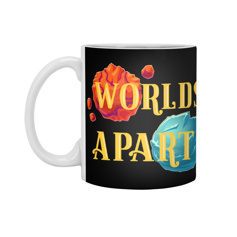Worlds Apart Accessories Standard Mug by My Shirty Life