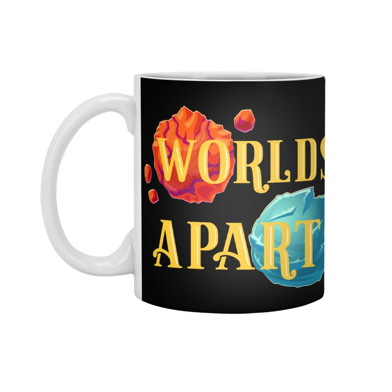 Worlds Apart Accessories Mug by My Shirty Life