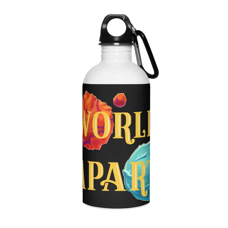 Worlds Apart Accessories Water Bottle by My Shirty Life