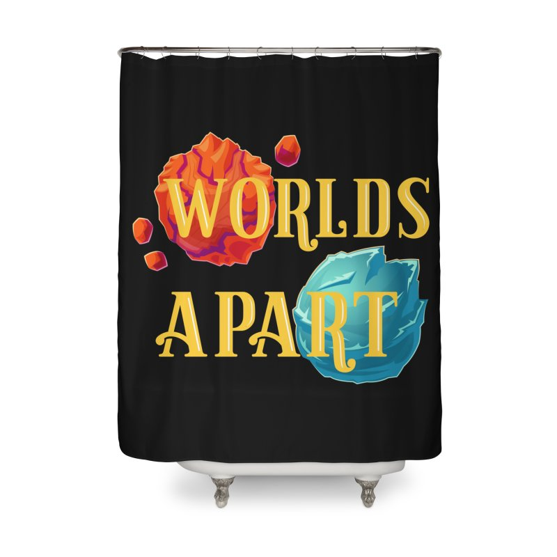 Worlds Apart Home Shower Curtain by My Shirty Life