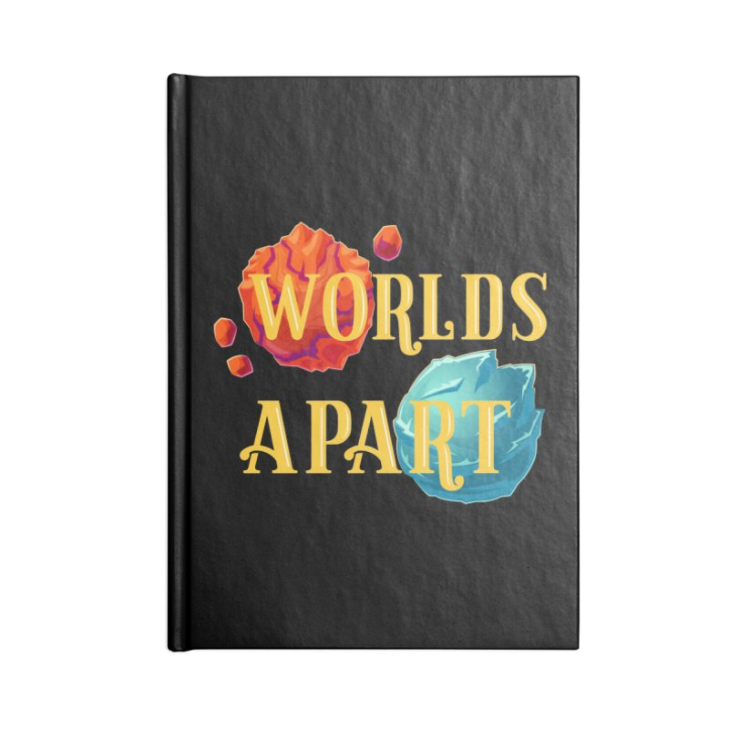 Worlds Apart Accessories Blank Journal Notebook by My Shirty Life