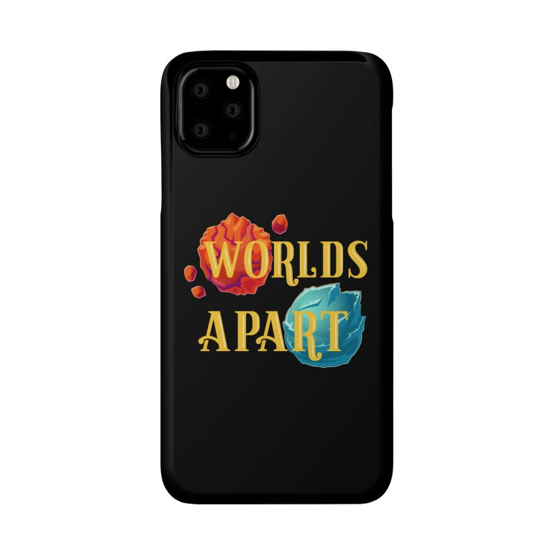 Worlds Apart Accessories Phone Case by My Shirty Life