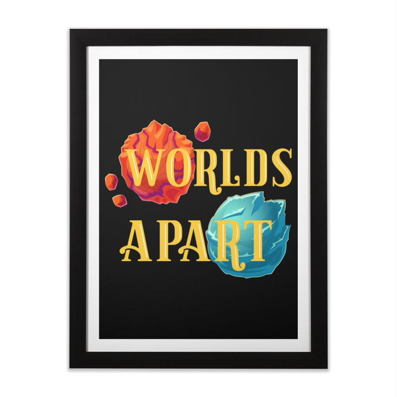 Worlds Apart Home Framed Fine Art Print by My Shirty Life