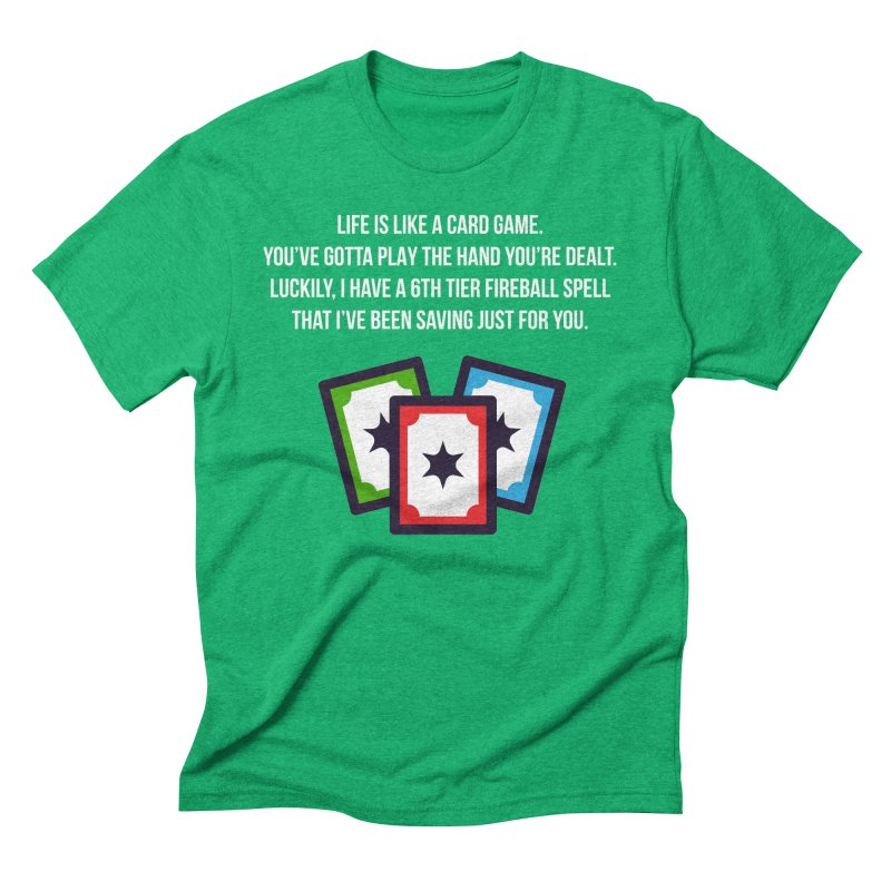 Life Is Like A Card Game... Men's Triblend T-Shirt by My Shirty Life