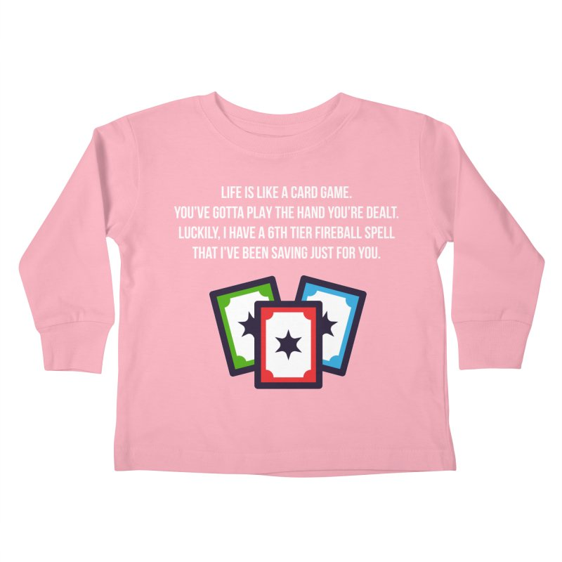 Life Is Like A Card Game... Kids Toddler Longsleeve T-Shirt by My Shirty Life