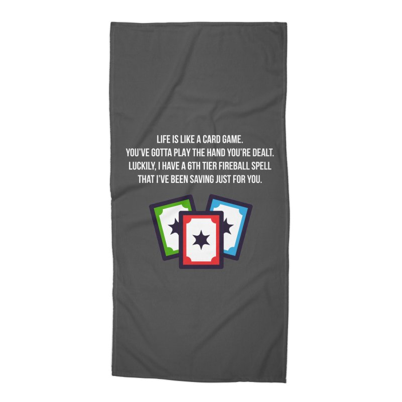Life Is Like A Card Game... Accessories Beach Towel by My Shirty Life