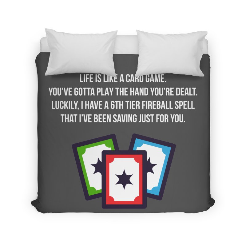Life Is Like A Card Game... Home Duvet by My Shirty Life