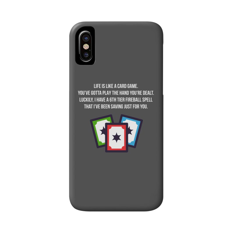 Life Is Like A Card Game... Accessories Phone Case by My Shirty Life