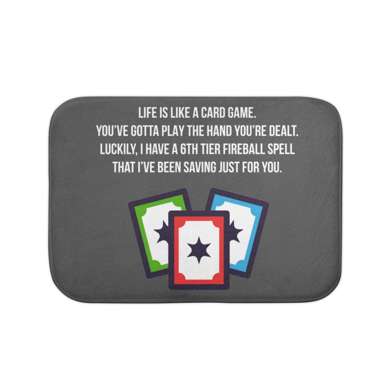 Life Is Like A Card Game... Home Bath Mat by My Shirty Life