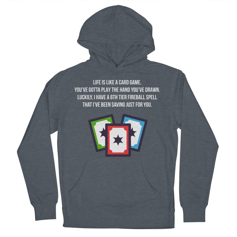Life Is Like A Card Game... Men's French Terry Pullover Hoody by My Shirty Life