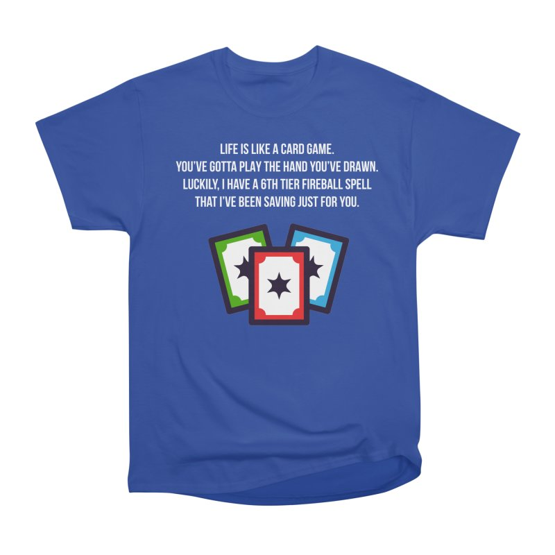 Life Is Like A Card Game... Women's Heavyweight Unisex T-Shirt by My Shirty Life