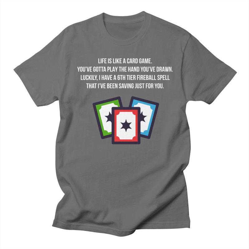 Life Is Like A Card Game... Men's T-Shirt by My Shirty Life