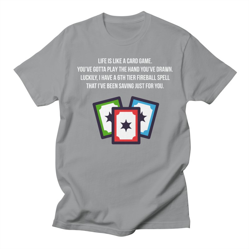 Life Is Like A Card Game... Women's Regular Unisex T-Shirt by My Shirty Life