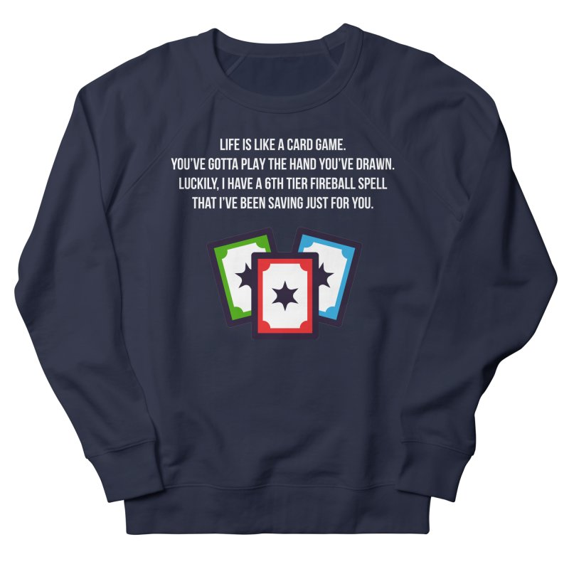 Life Is Like A Card Game... Men's French Terry Sweatshirt by My Shirty Life