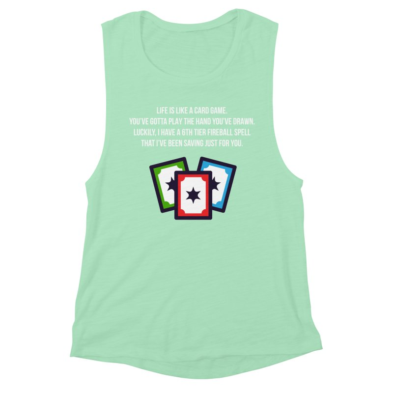 Life Is Like A Card Game... Women's Muscle Tank by My Shirty Life