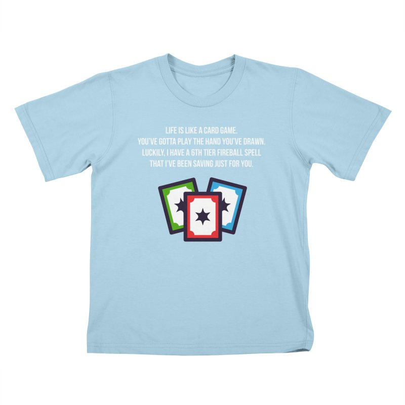 Life Is Like A Card Game... Kids T-Shirt by My Shirty Life