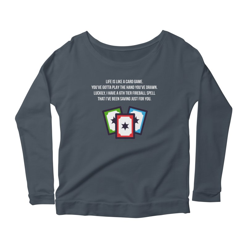 Life Is Like A Card Game... Women's Scoop Neck Longsleeve T-Shirt by My Shirty Life