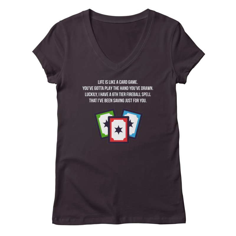 Life Is Like A Card Game... Women's Regular V-Neck by My Shirty Life