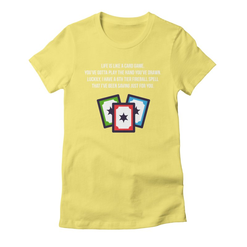 Life Is Like A Card Game... Women's Fitted T-Shirt by My Shirty Life