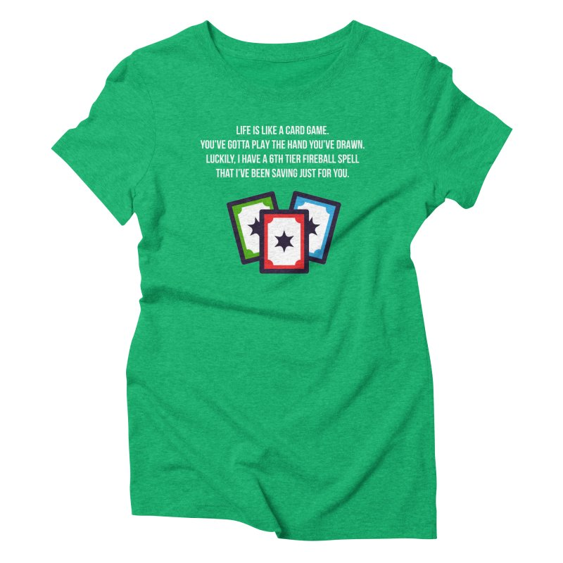 Life Is Like A Card Game... Women's Triblend T-Shirt by My Shirty Life