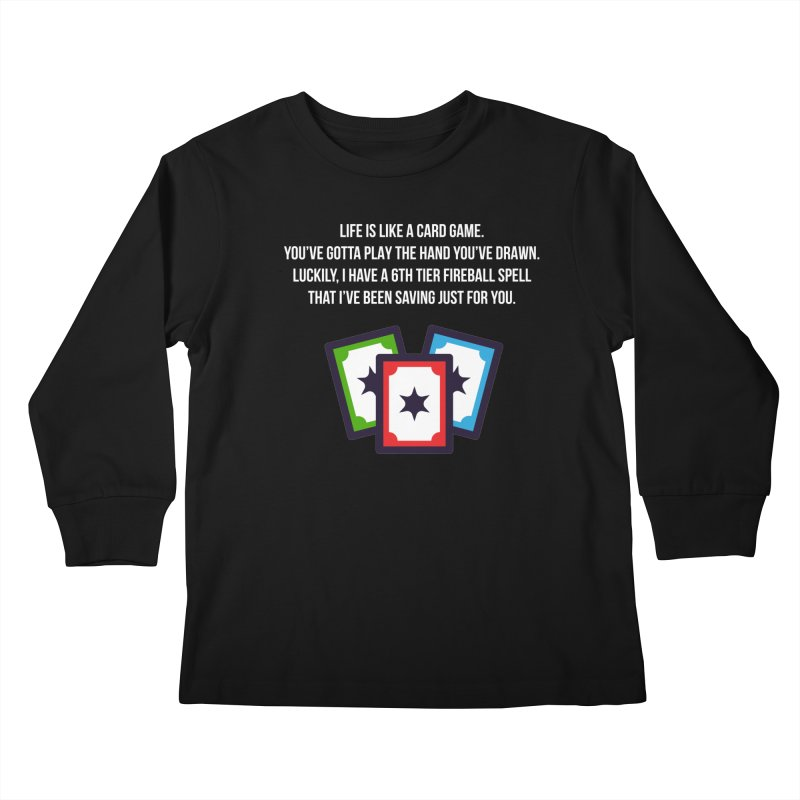 Life Is Like A Card Game... Kids Longsleeve T-Shirt by My Shirty Life