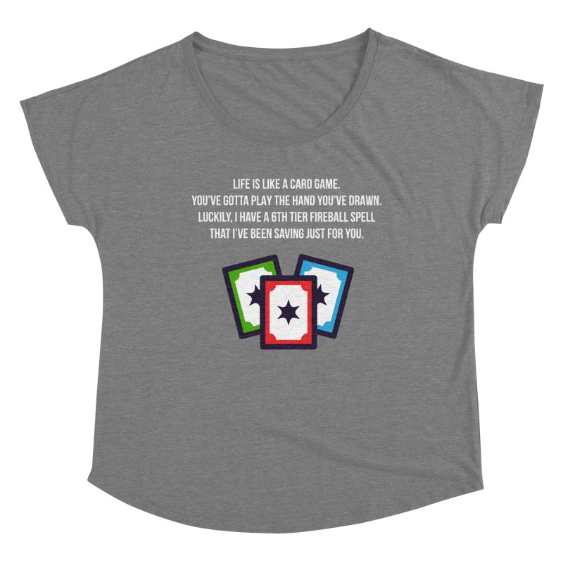 Life Is Like A Card Game... Women's Scoop Neck by My Shirty Life