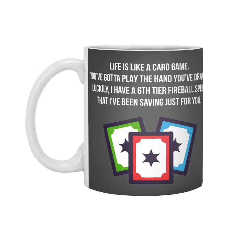 Life Is Like A Card Game... Accessories Mug by My Shirty Life