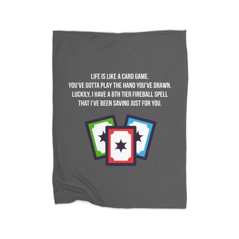 Life Is Like A Card Game... Home Fleece Blanket Blanket by My Shirty Life