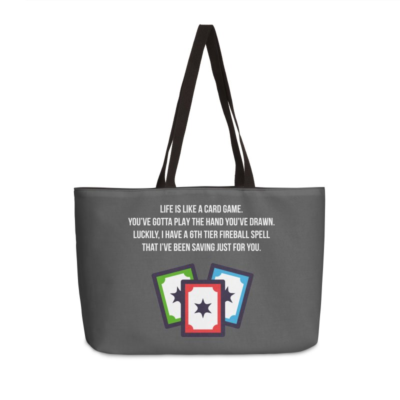 Life Is Like A Card Game... Accessories Weekender Bag Bag by My Shirty Life