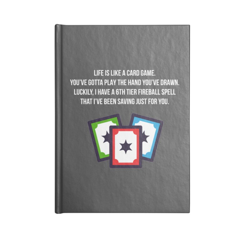 Life Is Like A Card Game... Accessories Blank Journal Notebook by My Shirty Life