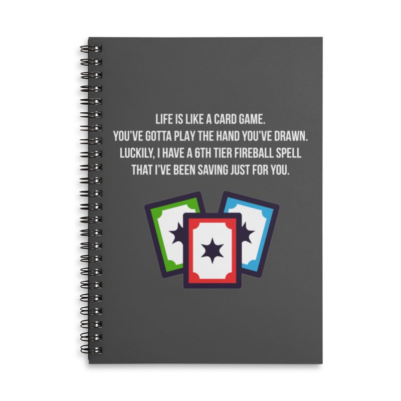 Life Is Like A Card Game... Accessories Lined Spiral Notebook by My Shirty Life