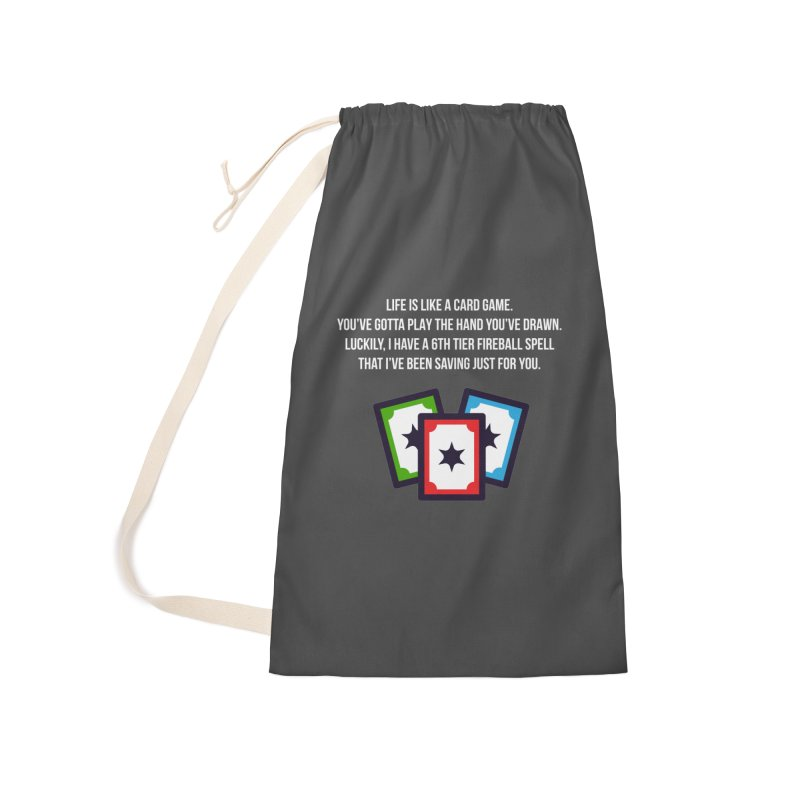Life Is Like A Card Game... Accessories Laundry Bag Bag by My Shirty Life