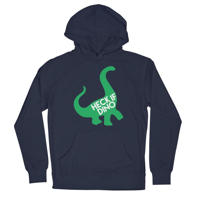 Heck If Dino Men's Pullover Hoody by My Shirty Life