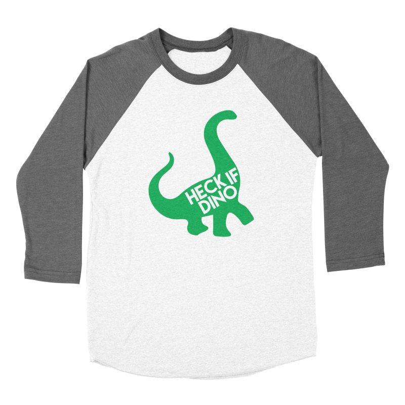 Heck If Dino Women's Longsleeve T-Shirt by My Shirty Life