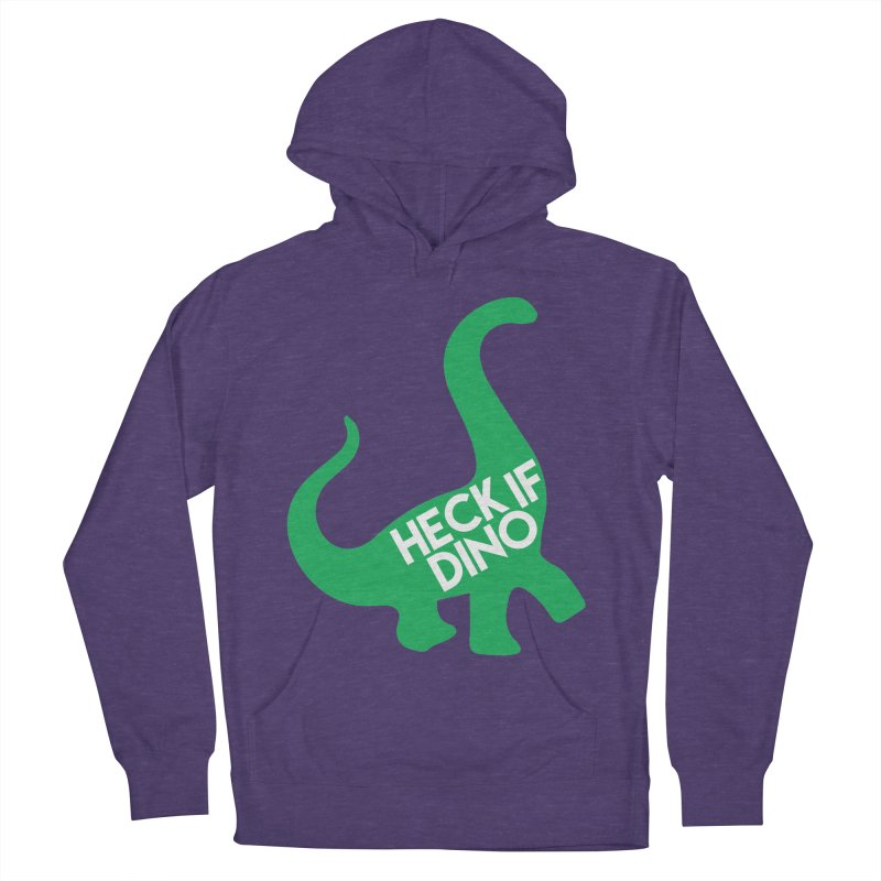 Heck If Dino Men's French Terry Pullover Hoody by My Shirty Life