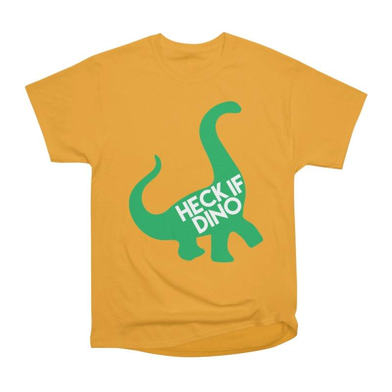 Heck If Dino Men's Heavyweight T-Shirt by My Shirty Life