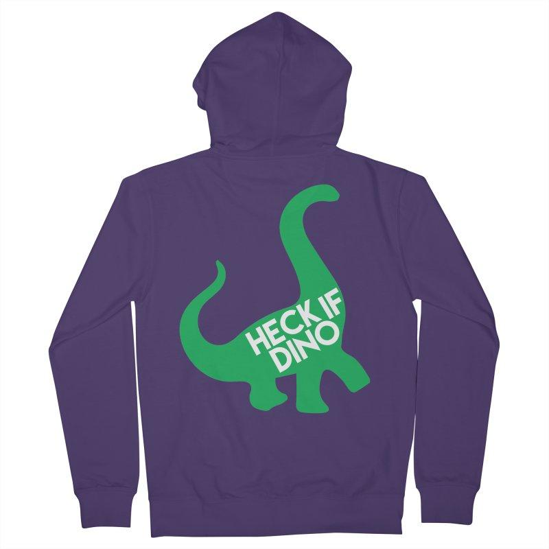 Heck If Dino Women's Zip-Up Hoody by My Shirty Life
