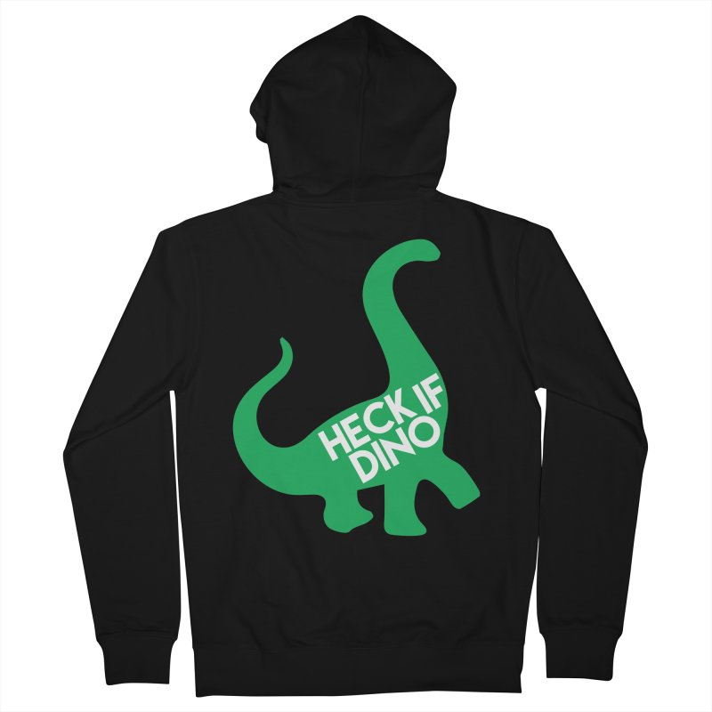 Heck If Dino Women's French Terry Zip-Up Hoody by My Shirty Life