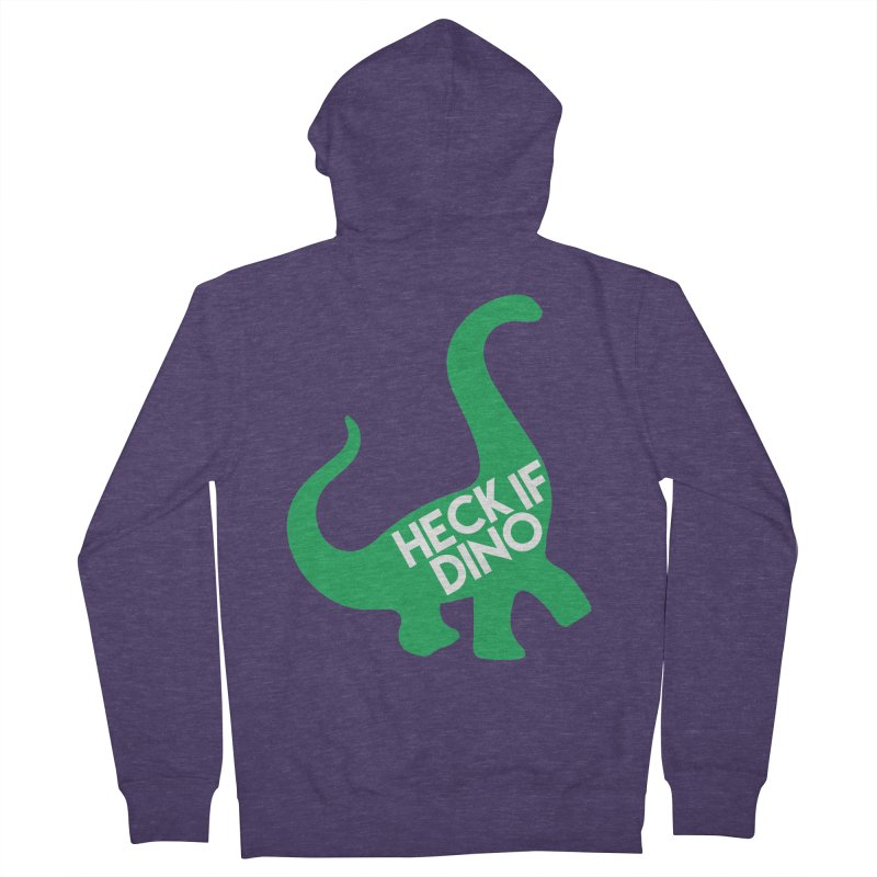 Heck If Dino Men's Zip-Up Hoody by My Shirty Life