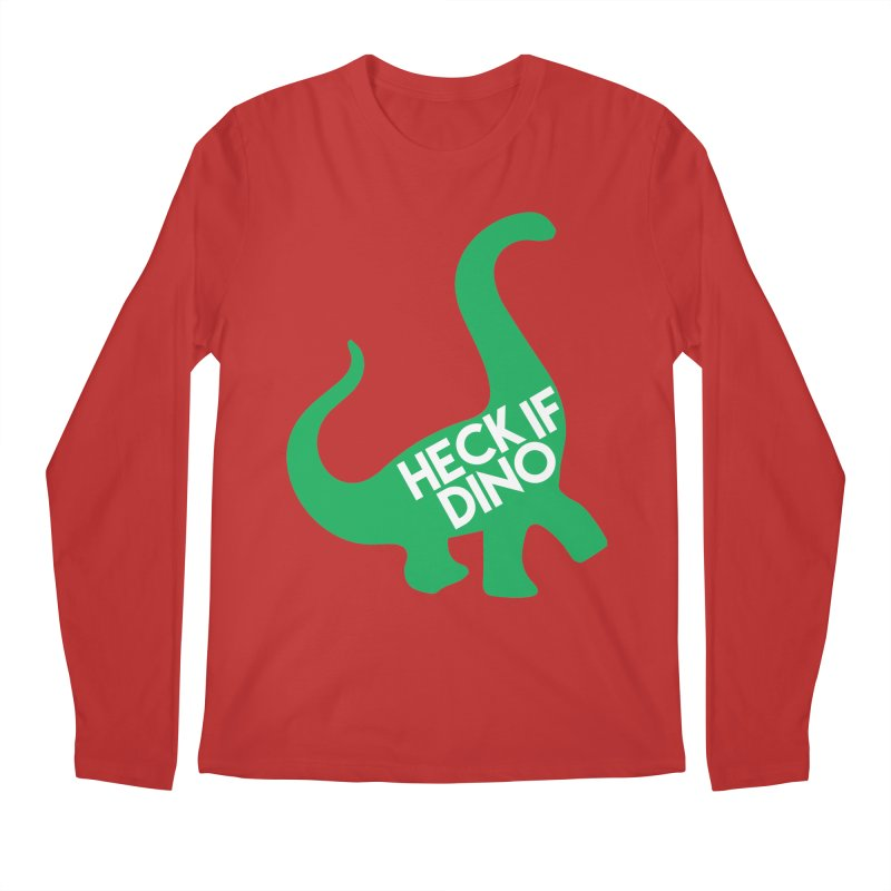 Heck If Dino Men's Regular Longsleeve T-Shirt by My Shirty Life