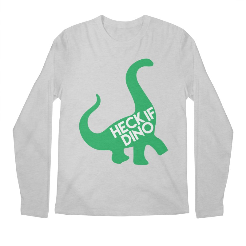 Heck If Dino Men's Regular Longsleeve T-Shirt by My Shirty Life