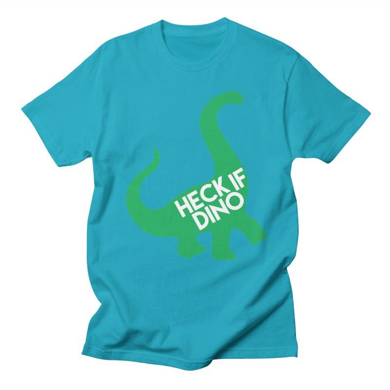 Heck If Dino Men's T-Shirt by My Shirty Life