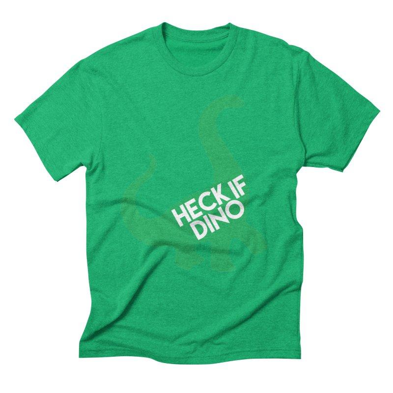 Heck If Dino Men's Triblend T-Shirt by My Shirty Life