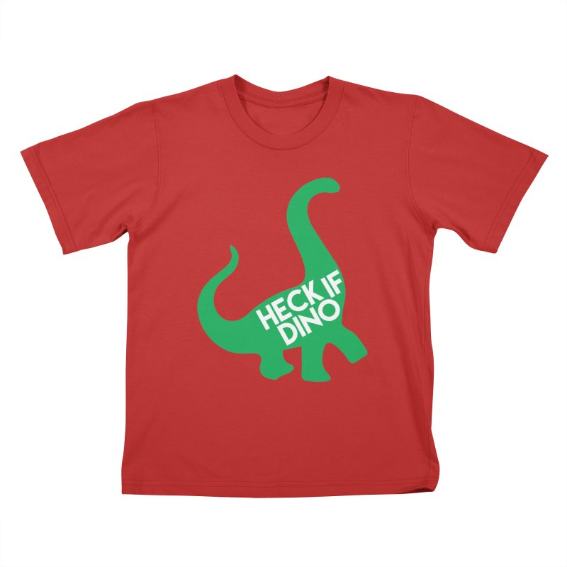 Heck If Dino Kids T-Shirt by My Shirty Life