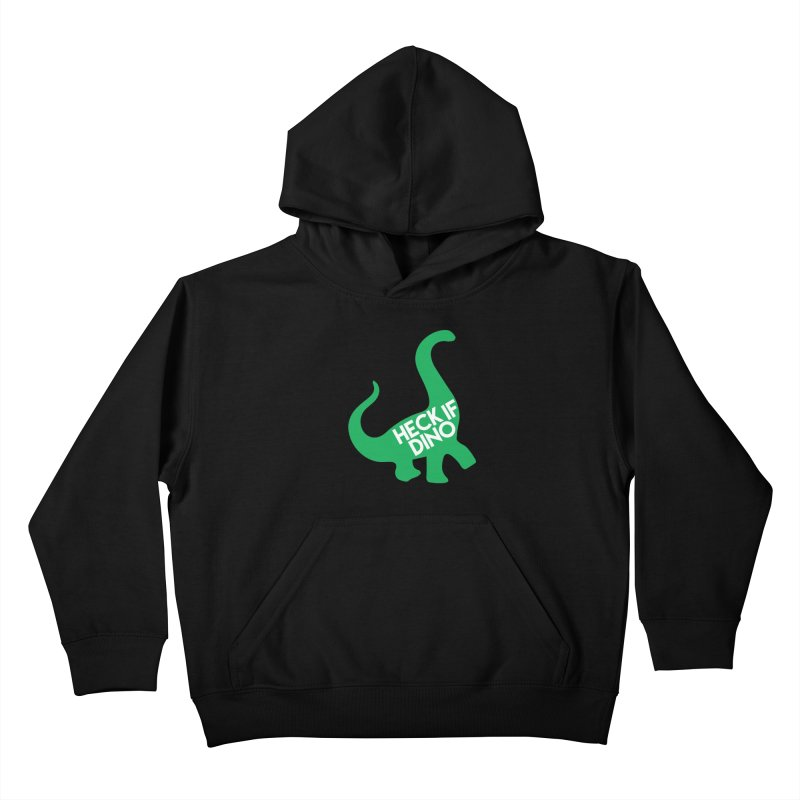 Heck If Dino Kids Pullover Hoody by My Shirty Life