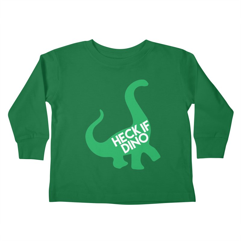 Heck If Dino Kids Toddler Longsleeve T-Shirt by My Shirty Life